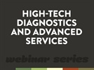 Free CE Webinar: High-tech Diagnostics and Advanced Services