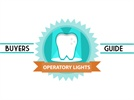 Buyers Guide: Dental Operatory Lights