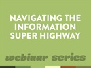 Webinar: Navigating the Information Super Highway