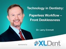 Webinar: Technology in Dentistry: Paperless Workflow – Front Desklessness