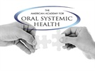 Making Connections: The Story Behind the American Academy for Oral Systemic Health