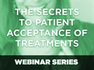 Webinar: Align Technology, Inc. - The Secrets to Patient Acceptance of Treatments
