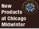 New Products at Chicago Midwinter