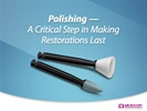 Free eBook: Polishing — A Critical Step in Making Restorations Last